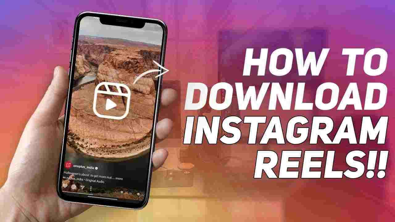 How to Instagram Reels Video Download Online And Save Them 2021